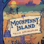 """Moonpenny Island"" by Tricia Springstubb to Represent Ohio at National Book Festival"