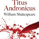 Literary Frolic Fridays: William Shakespeare's     Titus Andronicus
